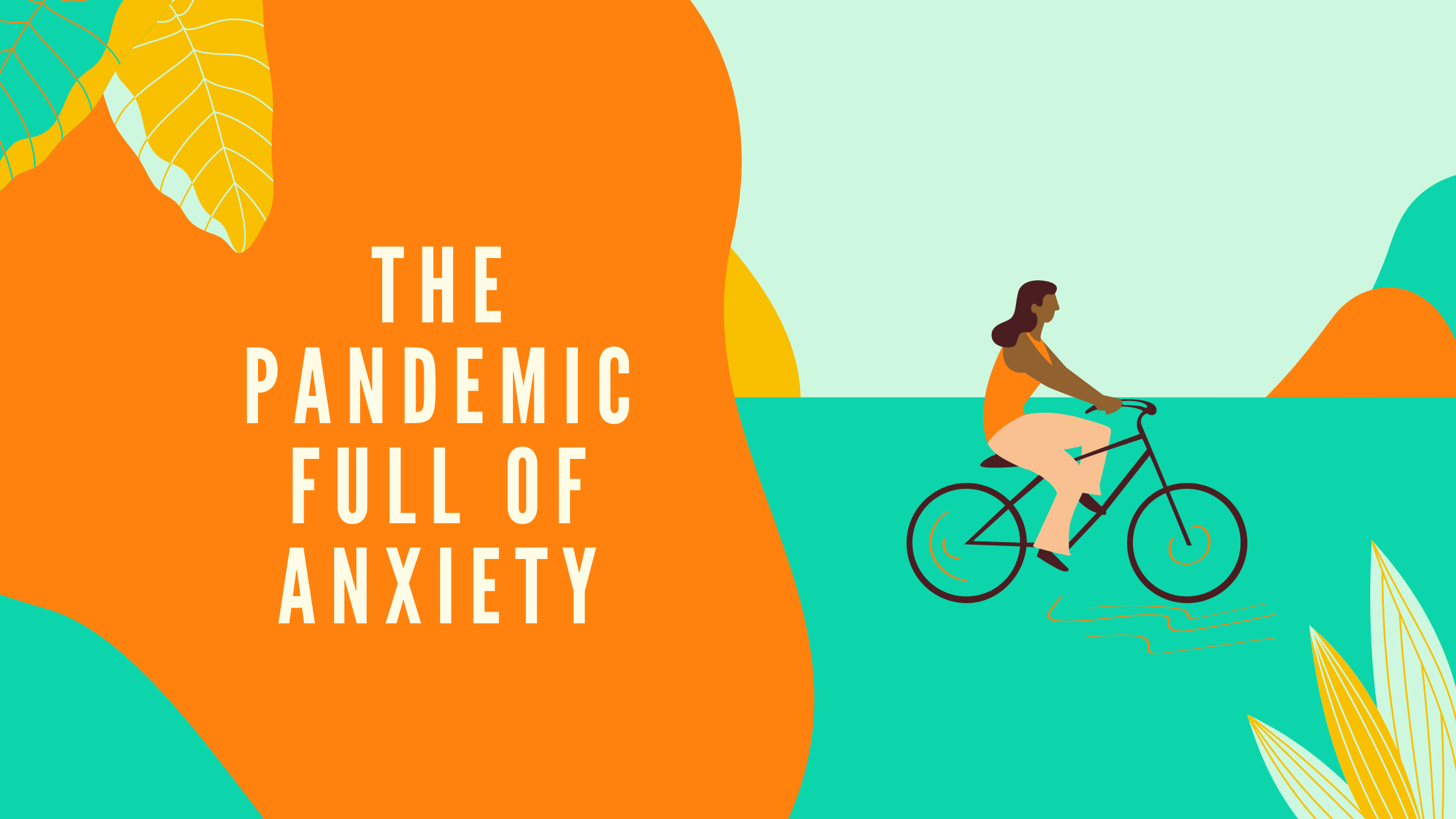 The pandemic full of anxiety