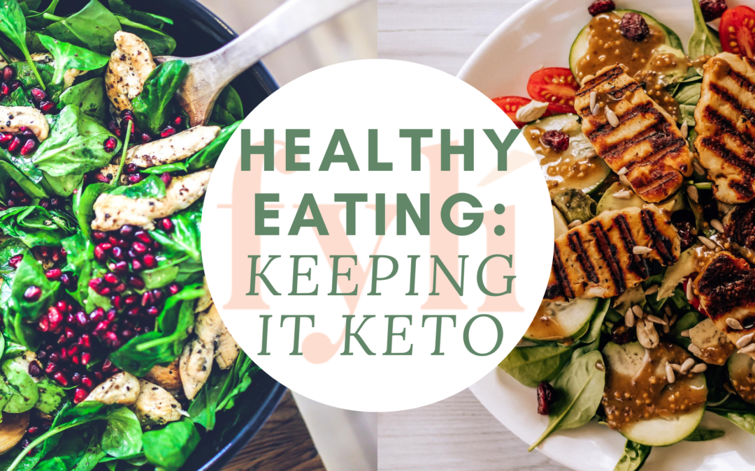 Healthy Eating: Keeping it Keto