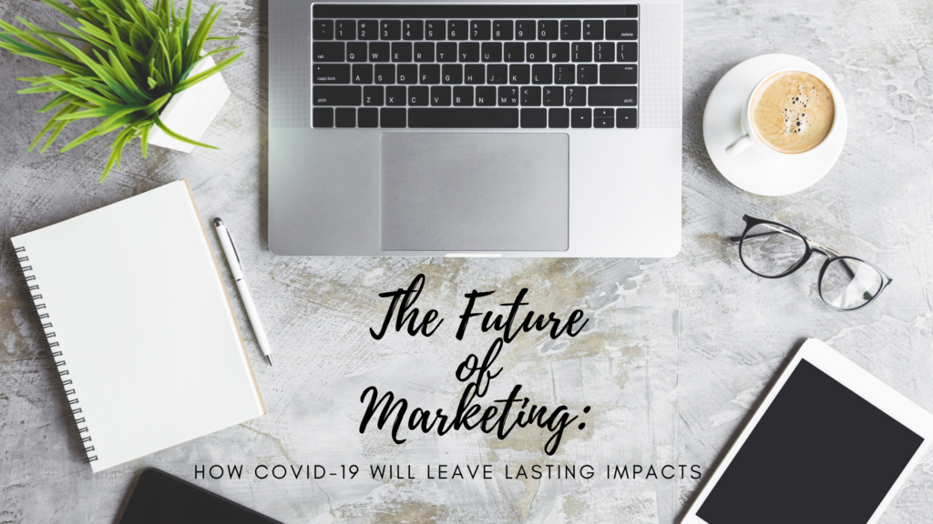 The future is uncertain in many areas of life, but Marketing is adapting and transforming to better fit society's needs.