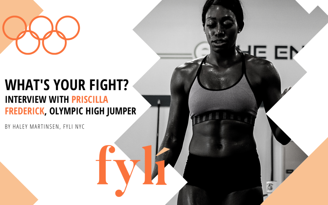 What's Your Fight? Interview with Olympian Priscilla Frederick