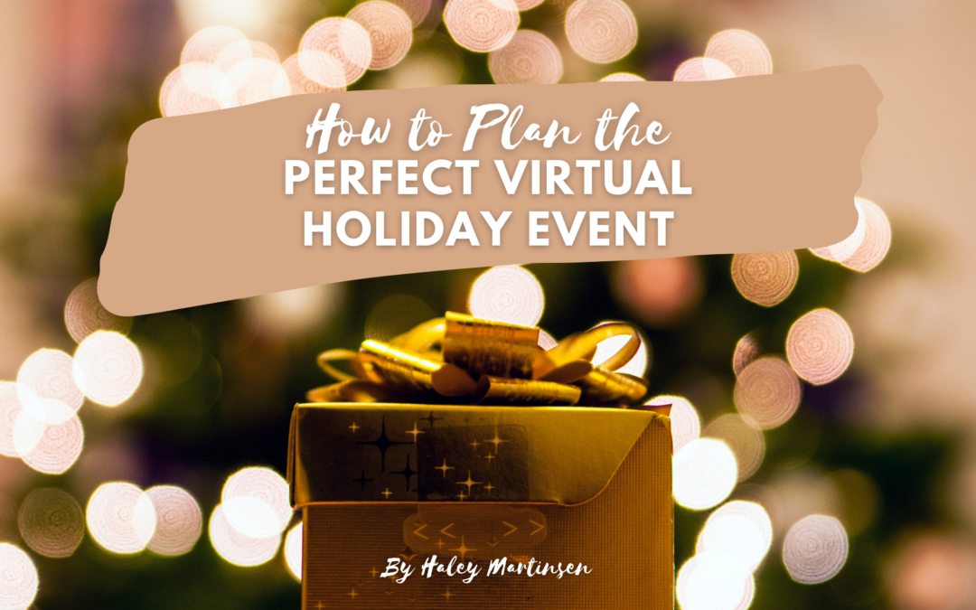 How to Plan the Perfect Virtual Holiday Celebration