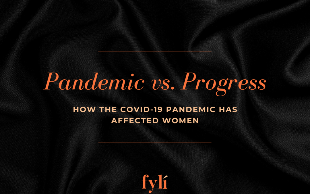 Pandemic vs. Progress: How the COVID-19 Pandemic Has Affected Women
