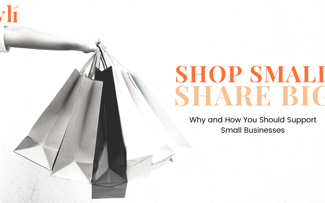 Shop Small, Share BIG: Why and How You Should Support Small Businesses.